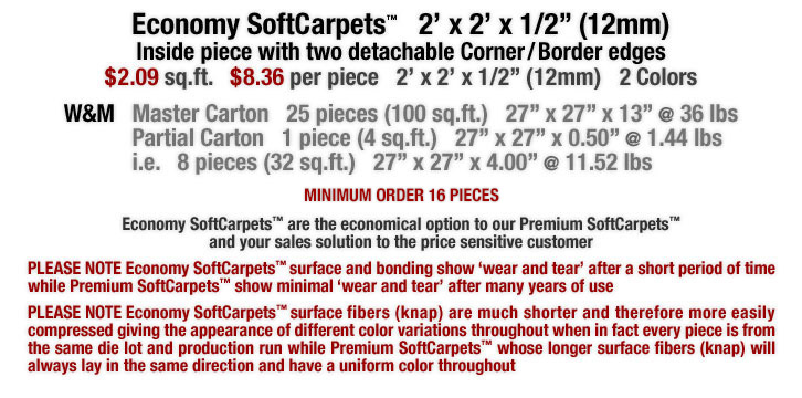 Economy SoftCarpets™ are interlocking carpet tiles that are the economical option to our Premium SoftCarpets™ and your sales solution to the price sensitive customer